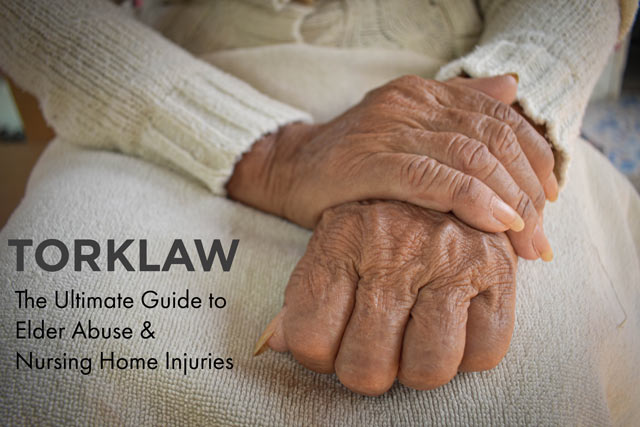 Ultimate Guide to Elder Abuse & Nursing Home Injuries