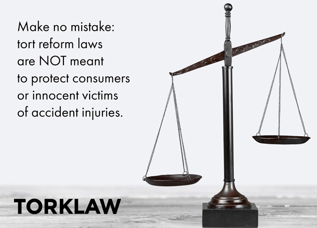 why I practice - tort reform harms consumers